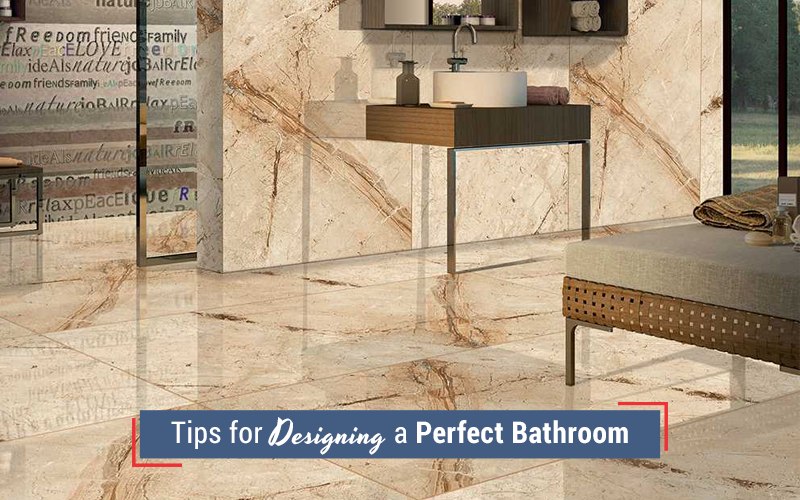 Tips for Designing a Perfect Bathroom